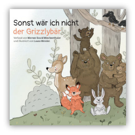 Kinderbuch - Sonst wär ich nicht der Grizzlybär